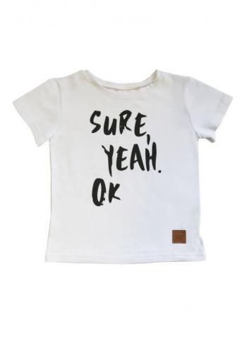 Biele tričko s nápisom Sure Yeah OK pre deti